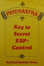 Psychastra the Key to Secret ESP Control - Frank Rudolph Young