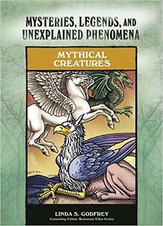Mythical Creatures (Mysteries, Legends, and Unexplained Phenomena) - Linda S. Godfrey