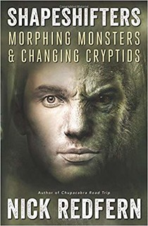 Shapeshifters: Morphing Monsters & Changing Cryptids - Nick Redfern