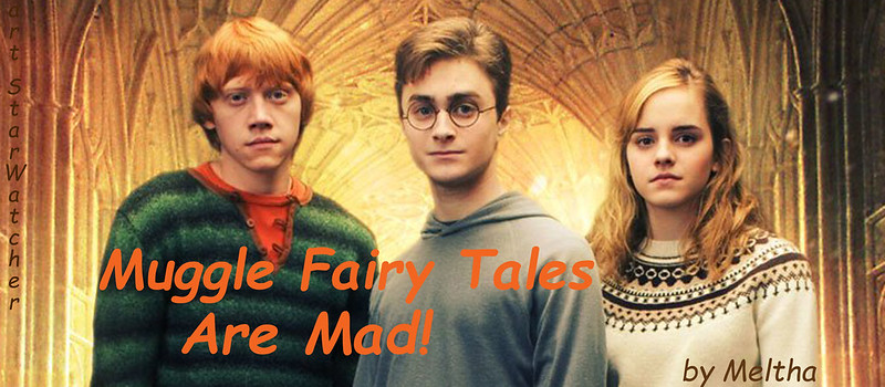 Ron, Harry, Hermione standing shoulder to shoulder with vaulted ceiling background.  Text reads 'Muggle Fairy Tales are Mad!'