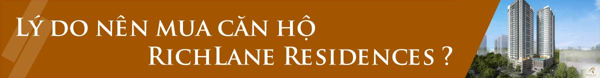 Vì sao nền đầu tư mua căn hộ tại dự án RichLane Residences.