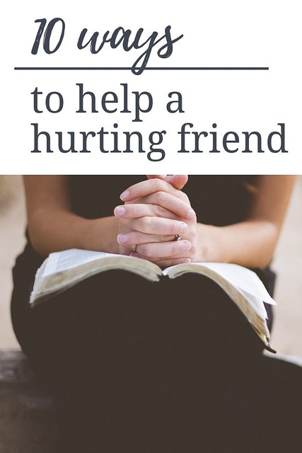 10 ways to help a hurting friend
