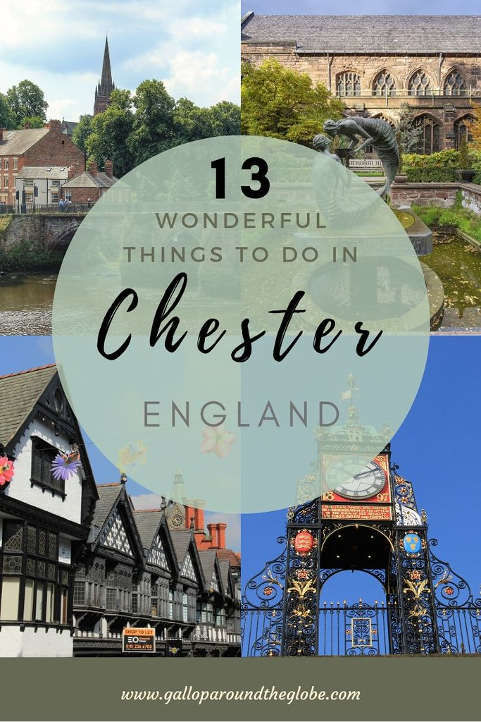13 Wonderful Things to Do in Chester, England _ Gallop Around The Globe