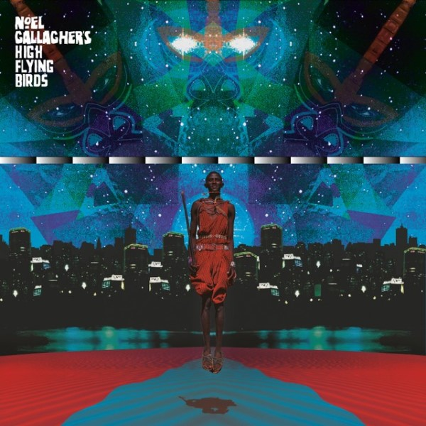 Noel Gallagher's High Flying Birds - This Is The Place