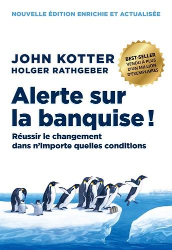 Alerte sur la banquise ! par John Kotter & Holger Rathgeber
