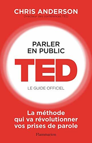 Parler en public : TED: le guide officiel, par Chris J. Anderson