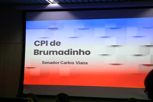 Oitiva com finalidade de ouvir o Senador Carlos Viana - 22ª Reunião - Comissão Parlamentar de Inquérito