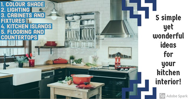 5 simple yet wonderful ideas for your kitchen interior!