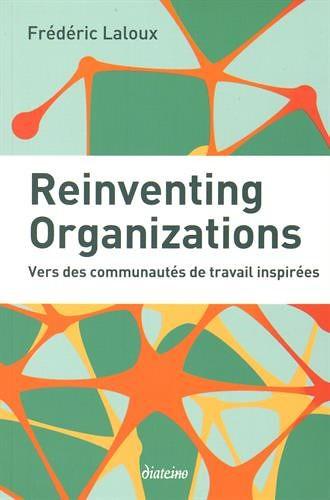 Reinventing Organizations, par Frédéric Laloux