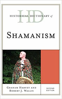 Historical Dictionary of Shamanism - Graham Harvey, Robert J. Wallis