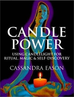 Candle Power: Using Candlelight for Ritual, Magic & Self-Discovery - Cassandra Eason