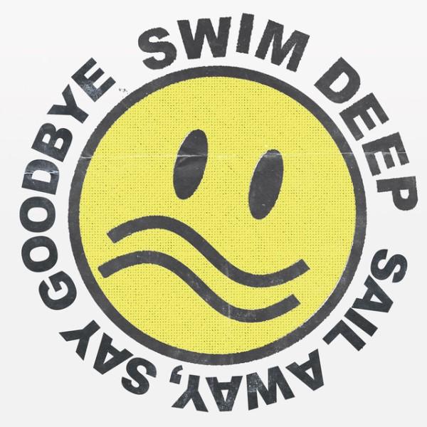 Swim Deep - Sail Away, Say Goodbye