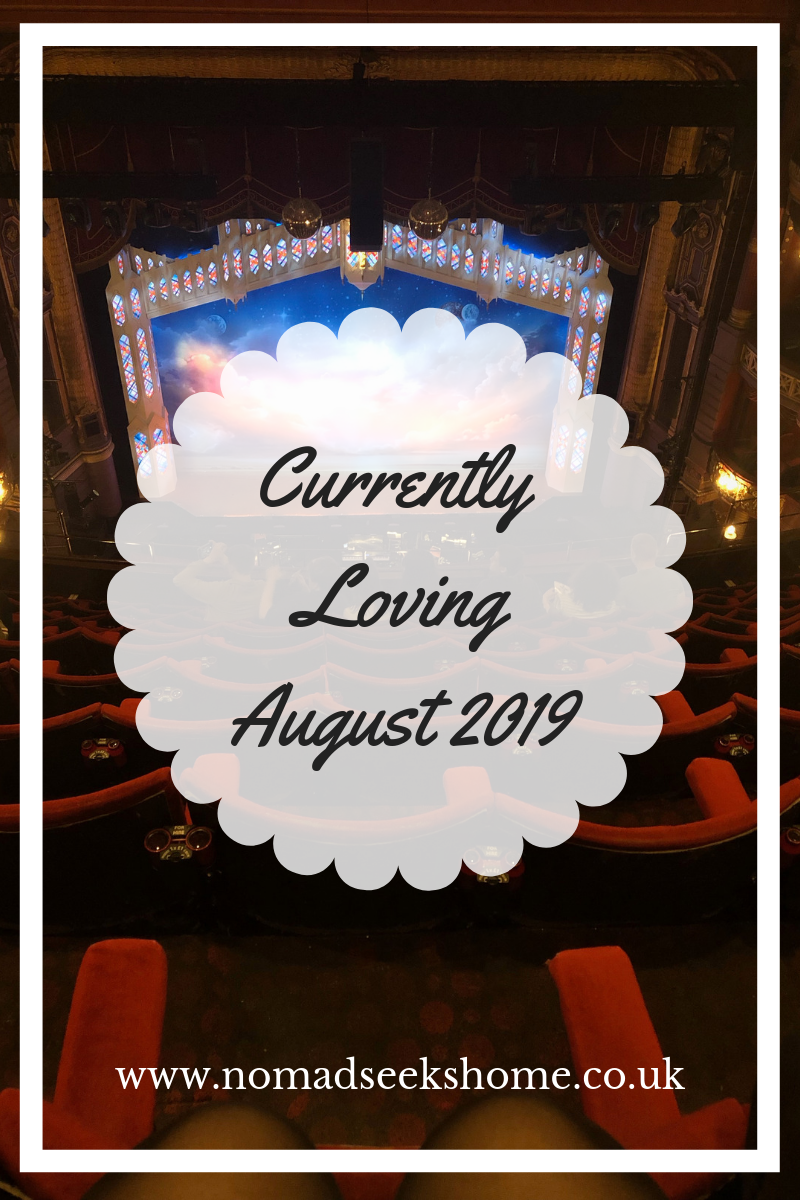 Currently Loving – August 2019