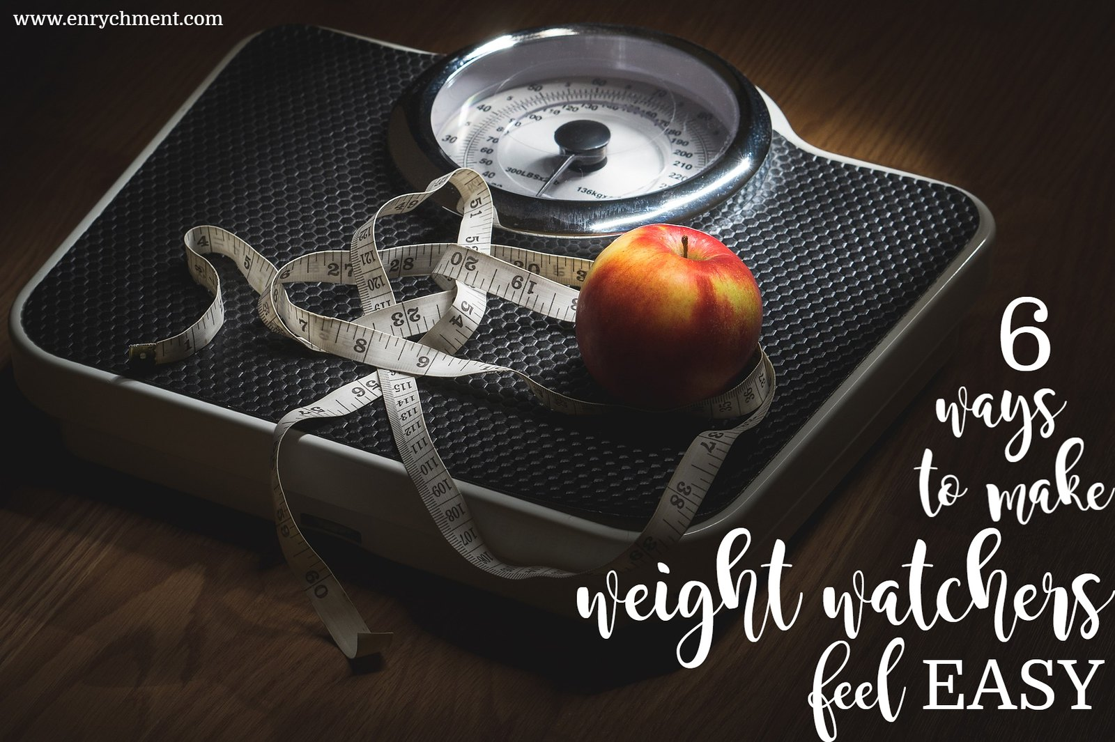 How I make Weight Watchers feel SO easy! | www.enrychment.com
