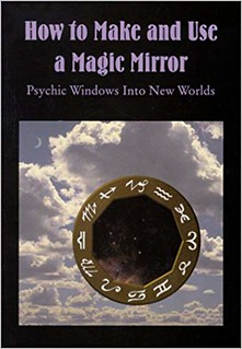 How to Make and Use a Magic Mirror - Donald Tyson