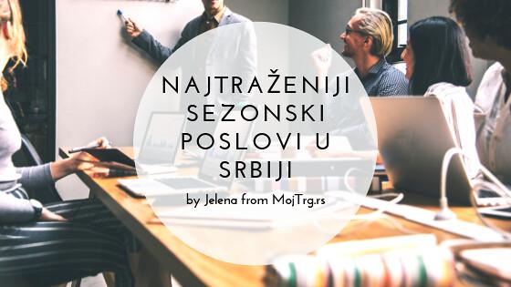 Najtraženiji sezonski poslovi u Srbiji