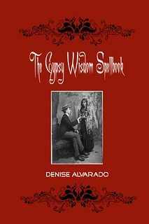 The Gypsy Wisdom Spellbook - Denise Alvarado
