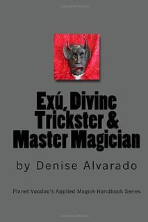 Exu, Divine Trickster and Master Magician – Denise Alvarado