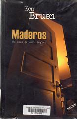 Ken Bruen, Maderos