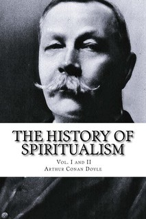 The History of Spiritualism, Vol. I and II - Arthur Conan Doyle