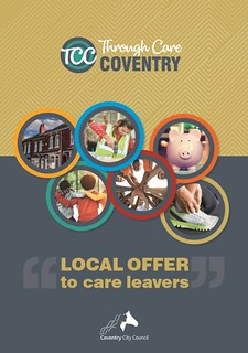One Coventry Plan Annual Performance Report 2018-19 57 Through Care Coventry Local Offer for Care Leavers