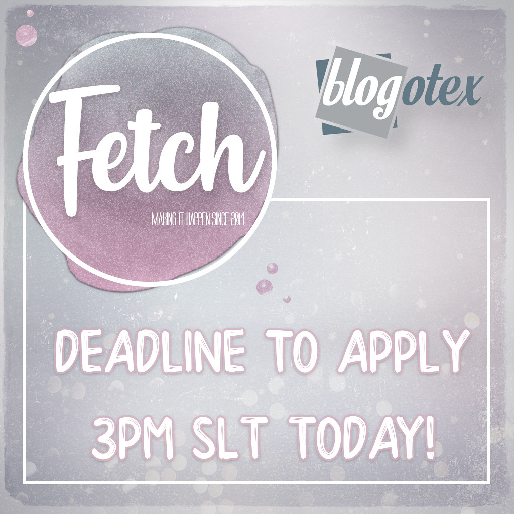 [Fetch] Blogger Apps Deadline!