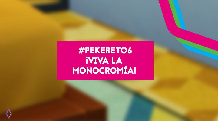 Pekereto 6: ¡Viva la monocromía!