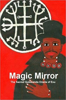 Magic Mirror, The Sacred Quimbanda Oracle of Exu - Carlos Montenegro