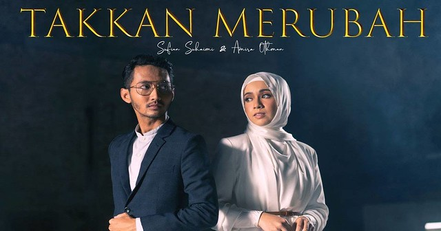 Lirik Lagu TAKKAN MERUBAH – Sufian Suhaimi & Amira Othman