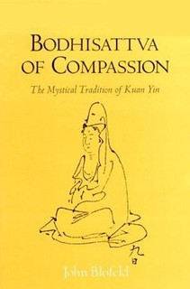 Bodhisattva of Compassion: The Mystical Tradition of Kwan Yin –  John Blofeld