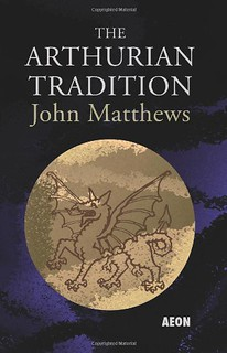 The Arthurian Tradition - John Matthews