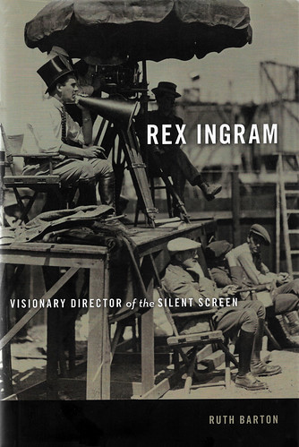 Ruth Barton, Rex Ingram visionary director of the silent screen
