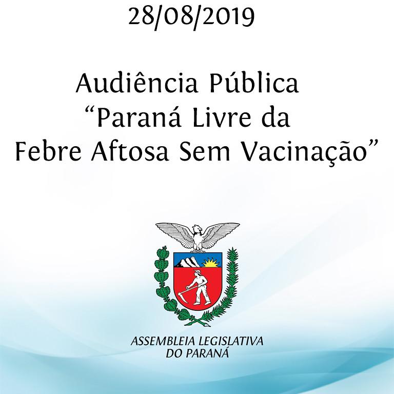 """Audiência Pública """"Paraná Livre da Febre Aftosa Sem Vacinação"""""""