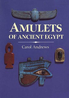 Amulets of ancient Egypt - Carol Andrews