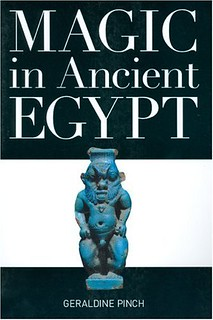Magic in Ancient Egypt - Geraldine Pinch