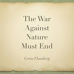 The War Against Nature Must End - Greta Thunberg