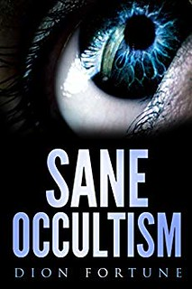Sane Occultism - Dion Fortune
