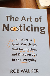 Third time reading The Art of Noticing