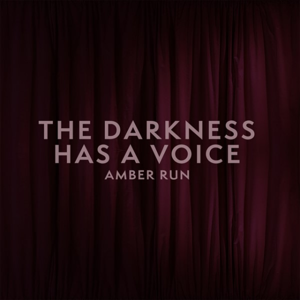 Amber Run - The Darkness Has A Voice