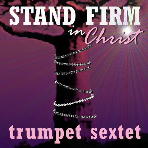 Stand Firm in Christ for Trumpet Sextet