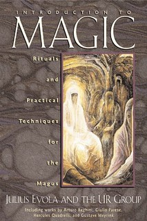 Introduction to Magic: Rituals and Practical Techniques for the Magus - Julius Evola