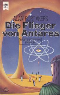Alan Burt Akers / Die Flieger von Antares