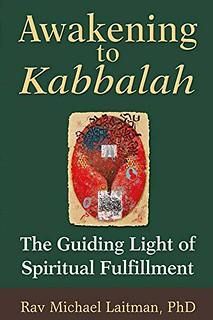 Awakening to Kabbalah: The Guiding Light of Spiritual Fulfillment - Michael Laitman