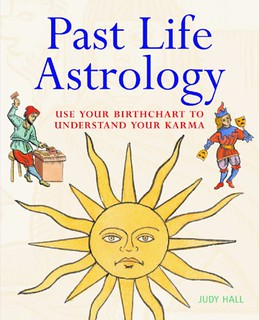 Past Life Astrology: Use Your Birthchart to Understand Your Karma - Judy Hall
