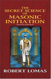 The Secret Science of Masonic Initiation - Robert Lomas