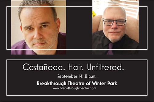 """Castaneda. Hair. Unfiltered"" hosted by Breakthrough Theatre of Winter Park"