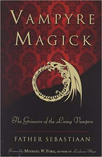 Vampyre Magick: The Grimoire of the Living Vampire -  Father Sebastiaan