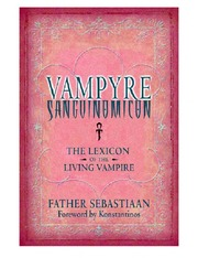 Vampyre Sanguinomicon: The Lexicon of the Living Vampire –  Father Sebastiaan