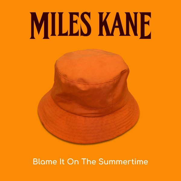Miles Kane - Blame It On The Summertime