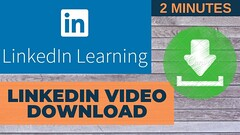 How to Download LinkedIn learning videos/courses.